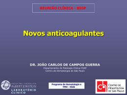 52 • Novos Anticoagulantes - CHSP - Centro de hematologia de São