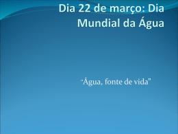 Dia 22 de março: Dia Mundial da Água - eecb