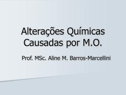 Alterações Químicas Causadas por M.O.
