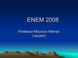 ENEM 2008, AULA 3