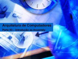 Arquitetura de Computadores Parte 03 – Introdução ao Assembly