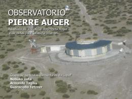 OBSERVATORIO PIERRE AUGER Adaptado do site oficial do