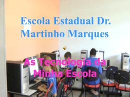 Escola Estadual Dr. Martinho Marques