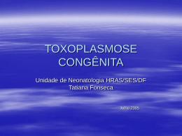 Toxoplasmose congênita (Apreentação)