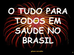 o tudo para todos em saúde no brasil