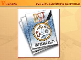 Ciências DST: Doença Sexualmente Transmissível