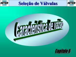 Caracteristica de vazao (inerente).