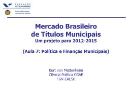 Aula 7: Política e Finanças Municipais - FGV