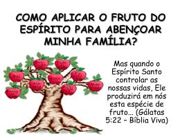 como aplicar o fruto do espírito para abençoar minha família?