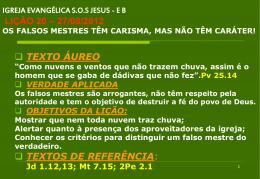 27/08/2012 os falsos mestres têm carisma, mas não têm caráter!