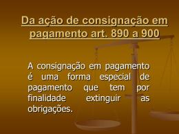 Da ação de consignação em pagamento art. 890 a 900