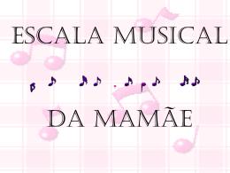 ESCALA MUSICAL DA MAMAE1852009202849