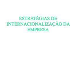 ESTRATÉGIAS DE INTERNACIONALIZAÇÃO DA EMPRESA