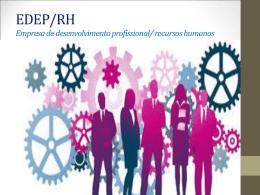 EDEP/RH Empresa de desenvolvimento profissional/ recursos