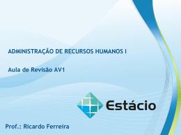 ADMINISTRAÇÃO DE RECURSOS HUMANOS I Aula de Revisão AV1