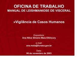 Vigilância de Casos Humanos VIGILÂNCIA DE CASOS HUMANOS