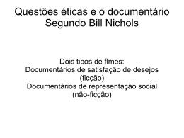 Questões éticas e o documentário Segundo Bill Nichols