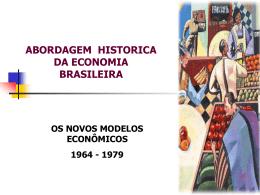 O Novo Modelo econômico e o Milagre Brasileiro 1964