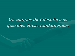 Os campos da Filosofia e as questões éticas fundamentais