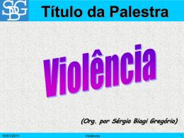 Violência - Sérgio Biagi Gregorio