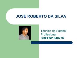 JOSÉ ROBERTO DA SILVA