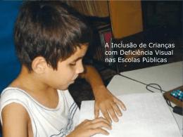 A inclusão de crianças com deficiência visual nas escolas