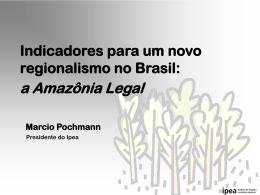 Indicadores para um novo regionalismo no Brasil