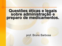 Questões éticas e legais sobre administração e preparo de
