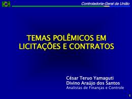 Analistas da CGU-R/Goiás, Cesar Teruo Yamaguti e Divino Araújo