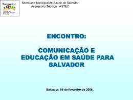 Apresenta Pol ComEd SMS foto - Secretaria Municipal da Saúde