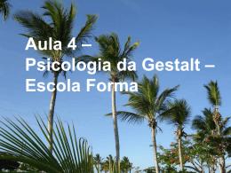 Unidade I - Aula 4 –Psicologia da Gestalt.