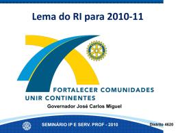SEMINÁRIO IP E SERV. PROF - 2010 Distrito 4620 ÉTICA