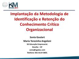 Implantação da Metodologia de Identificação e Retenção do