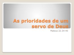 As prioridades de um servo de Deus