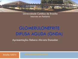 Glomerulonefrite difusa aguda (GNDA) e