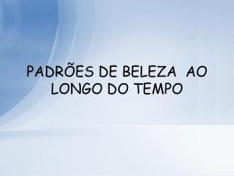PADRÕES DE BELEZA AO LONGO DO TEMPO
