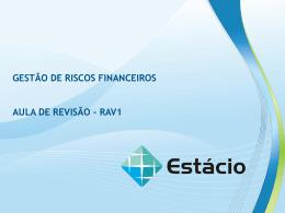 Exercicios GESTÃO DE RISCOS FINANCEIROS AULA REVISÃO AV1