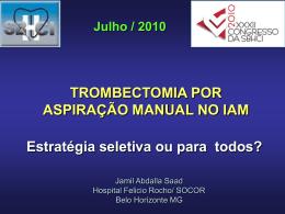 Trombectomia por aspiração manual no IAM.