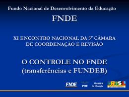 O controle no FNDE - 5ª Câmara de Coordenação e Revisão