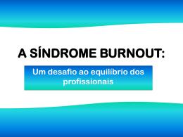 """Apresentação da palestra """"A Síndrome Burnout"""""""