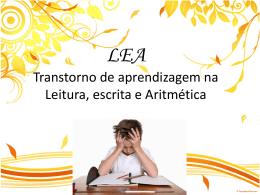 LEA Distúrbio de aprendizagem na Leitura, escrita e Aritmética