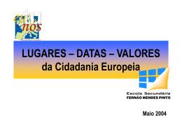 LUGARES – DATAS – VALORES da Cidadania Europeia Maio 2004