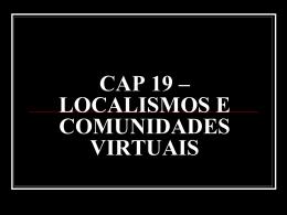 LOCALISMOS E COMUNIDADES VIRTUAIS