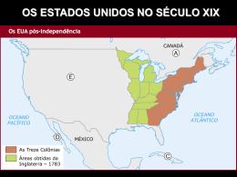 OS ESTADOS UNIDOS NO SÉCULO XIX OS ESTADOS UNIDOS