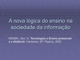 Kenski: A nova lógica do ensino na sociedade da informação