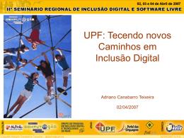 UPF: Tecendo novos Caminhos em Inclusão Digital