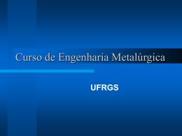 Curso de Engenharia Metalúrgica