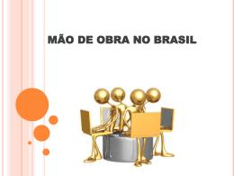 MÃO DE OBRA NO BRASIL E SEUS ENCARGOS