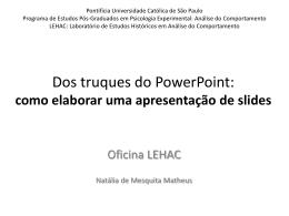 Dos truques do PowerPoint: como elaborar uma