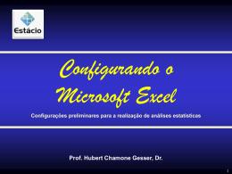 Configurando o Excel - Professor Hubert Chamone Gesser, Dr.